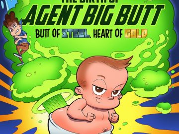 The Birth of Agent Big Butt